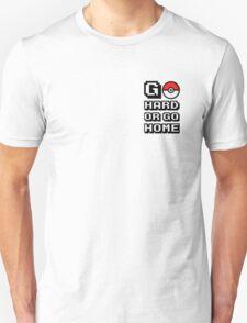 Go hard or go home #pokémon Unisex T-Shirt