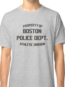 Property Of Boston Police Dept Classic T-Shirt