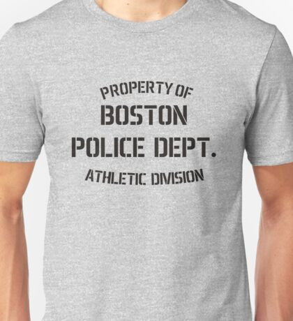 Property Of Boston Police Dept Unisex T-Shirt