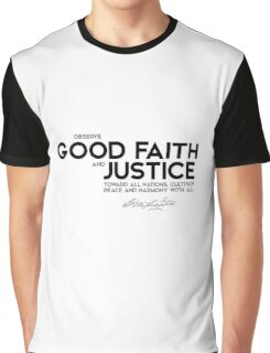 observe good faith and justice toward all nations - george washington Graphic T-Shirt