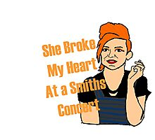 Steph Quote - She Broke my Heart a Smiths Concert Photographic Print
