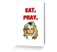 Eat, Pray, Love Greeting Card