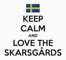 Keep Calm And Love The Skarsgårds by Aly Dematti
