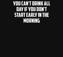 Drinking all day Unisex T-Shirt