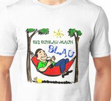 SEI SCHLAU MACH BLAU Unisex T-Shirt