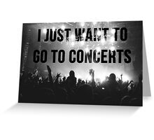 concerts pls Greeting Card