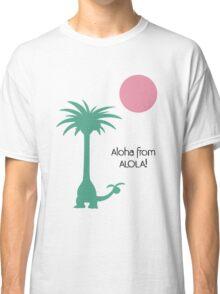 Aloha from Alola! Classic T-Shirt