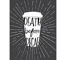 Caffeinated Feelings Photographic Print