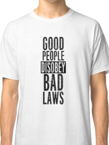 Protest Quote Funny Text Good People Classic T-Shirt