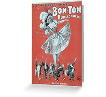 Performing Arts Posters Bon Ton Burlesquers 365 days ahead of them all 0276 Greeting Card