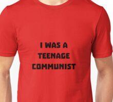 I was a Teenage Communist Unisex T-Shirt