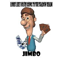 Looks like you're going to the Shadow Realm, Jimbo Photographic Print