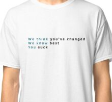 we think we know you. Classic T-Shirt