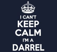 I can't keep calm, Im a DARREL by icant