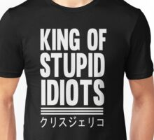 King of Stupid Idiots Unisex T-Shirt