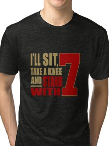I Stand with 7 Tri-blend T-Shirt