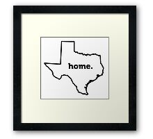 Texas. Home. Framed Print