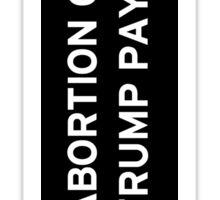 Make Trump Pay for It Sticker