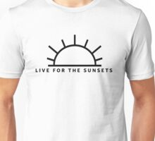 Live for the sunsets Unisex T-Shirt
