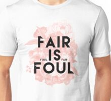 Fair is Foul Unisex T-Shirt