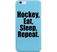 Hockey Eat Sleep Repeat iPhone Case/Skin