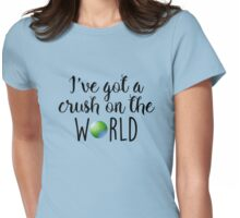 Travel - I've got a crush on the world Womens Fitted T-Shirt