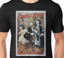 Performing Arts Posters Francis Wilson under the management of AH Canby in the comic opera Half a king 0372 Unisex T-Shirt