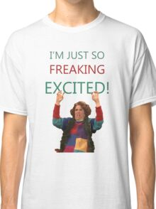 Kristen Wiig: I'm just so freaking excited!  Classic T-Shirt