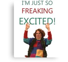 Kristen Wiig: I'm just so freaking excited!  Canvas Print