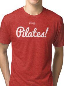 Pilates! Tri-blend T-Shirt