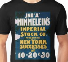Performing Arts Posters Jno A Himmeleins Imperial Stock Co presenting New York successes at 20 30 1580 Unisex T-Shirt