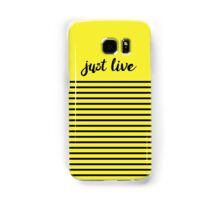 Just Live Samsung Galaxy Case/Skin