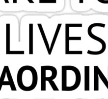 Make Your Lives Extraordinary Sticker