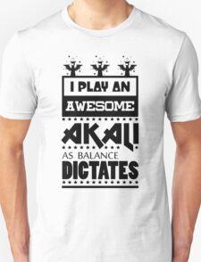 I Play An Awesome Akali T-Shirt