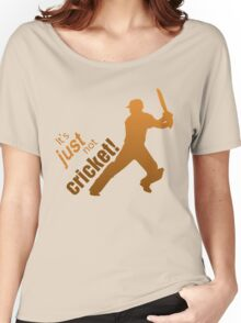 It's just not cricket Women's Relaxed Fit T-Shirt