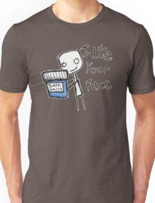 I like your face Unisex T-Shirt