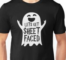 Let Get Sheet Faced Unisex T-Shirt