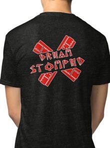 Dream Stomped Tri-blend T-Shirt