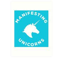 Manifesting Unicorns Art Print