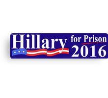 Hillary for Prison Bumper sticker Canvas Print