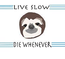 Sloth Life by GullibleGuppyyy