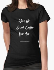 Wake Up, Drink Coffee, Kick Ass - White Print Womens Fitted T-Shirt