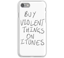 Buy Violent Things On iTunes iPhone Case/Skin