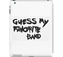 """guess my favorite band"" MCR iPad Case/Skin"