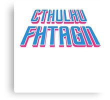 Cthulhu Fhtagn Canvas Print