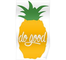 Do Good Simple Pineapple Poster