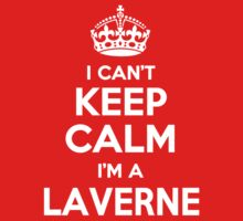 I can't keep calm, Im a LAVERNE by icant