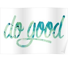 Do Good Blue Watercolor Poster