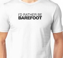 I'd Rather be Barefoot Unisex T-Shirt