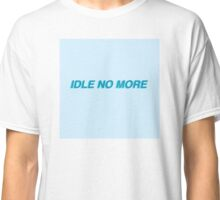 IDLE NO MORE (Solid design) Classic T-Shirt